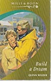 img - for Build a Dream by Quinn Wilder (1994-01-14) book / textbook / text book