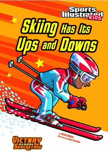 Skiing Has Its Ups and Downs (Sports Illustrated Kids Victory School Superstars) (Star Skis Bindings)