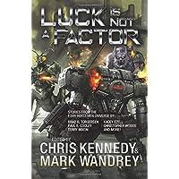 Luck is Not a Factor: More Stories from the Four Horsemen Universe (Four Horsemen Tales)