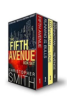 The Fifth Avenue Series Boxed Set (Fifth Avenue, Running of the Bulls, From Manhattan with Love, From Manhattan with Revenge) by [Smith, Christopher]