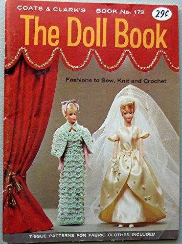 The Doll Book , Coats & Clark's Book No. 173 Knit Crochet Sewing Patterns for