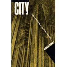 City of Dreams: Social Theory and the Urban Experience