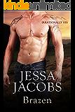 Brazen: A Billionaire Cowboy Stepbrother Romance (Irrationally His Book 3)