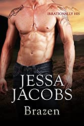 Brazen: A Billionaire Cowboy Stepbrother Romance (Irrationally His Book 3)