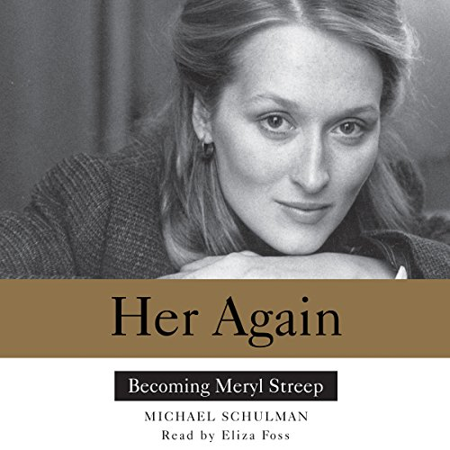 Her Again: Becoming Meryl Streep Audiobook [Free Download by Trial] thumbnail