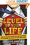 Level Up Your Life: How to Unlock Adv...