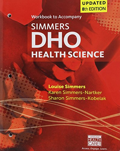 Student Workbook for Simmers/Simmers-Nartker/Simmers-Kobelak's DHO Health Science Updated Eighth Edition