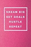 Dream Big Set Goals Hustle Repeat: Journal Diary 100 lined pages for motivational, inspirational, writing, poetry, setting goals and planning (Boss Lady Journal Series) (Volume 3)