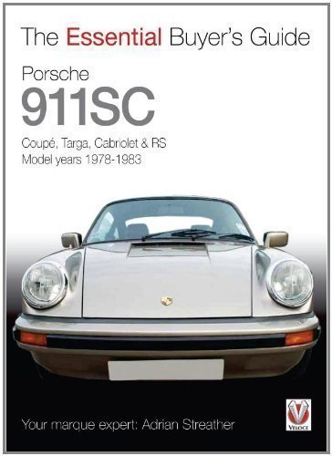 Porsche 911 SC:Coupé, Targa, Cabriolet & RS Model years 1978-1983 (Essential Buyer's Guide Series) by Adrian Streather (2011)