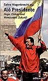 Alo Presidente. Hugo Chavez und Venezuelas Zukunft (edition ost)