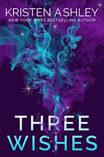 Three Wishes by Kristen Ashley: Review, Cover Reveal, and Excerpt