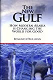 The New Gulf - How Modern Arabia is Changing the World for Good
