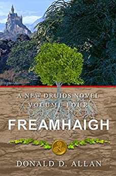 Freamhaigh (A New Druids Series Book 4) by [Allan, Donald D.]