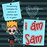 I am Sam: DIsciplinary strategies for parents of children aged 4 - 6 years