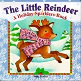 The Little Reindeer: A Holiday Sparklers Book