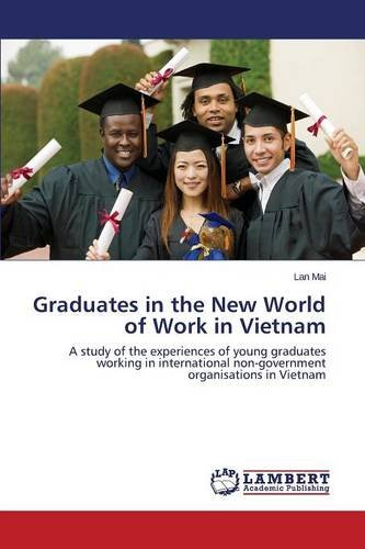 Graduates in the New World of Work in Vietnam by Mai Lan
