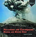 img - for Volcanoes and Earthquakes: Making and Moving Rock (Rock It!) book / textbook / text book