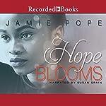 Hope Blooms | Jamie Pope