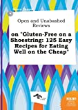 Open and Unabashed Reviews on Gluten-Free on a Shoestring: 125 Easy Recipes for Eating Well on the Cheap