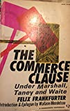 img - for The Commerce Clause Under Marshall, Taney and Waite book / textbook / text book