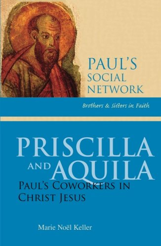 Priscilla and Aquila: The Trinitarian and Cosmic Order of Salvation (Pauls Social Network)