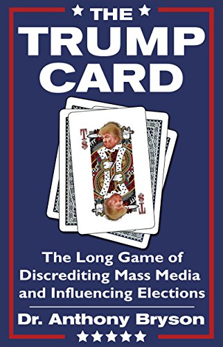 Election Card (The Trump Card: The Long Game of Discrediting Mass Media & Influencing Elections)