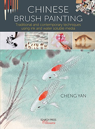 Chinese Brush Painting: Traditional and contemporary techniques using ink and water soluble media (Search Press - Brush Chinese Painting Ink