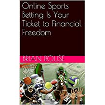Online Sports Betting Is Your Ticket to Financial Freedom