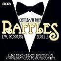 Raffles: Series 3: BBC Radio 4 full-cast drama Radio/TV von E W Hornung Gesprochen von: Jeremy Clyde, Michael Cochrane