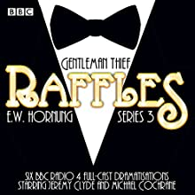 Raffles: Series 3: BBC Radio 4 full-cast drama Radio/TV Program Auteur(s) : E W Hornung Narrateur(s) : Jeremy Clyde, Michael Cochrane