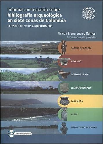 Informacion Tematica Sobre (Incluye Cd) Bibliografia Arqueologica En Siete Zonas De Colombia: Braida Elena ENCISO RAMOS: 9789588181783: Amazon.com: Books
