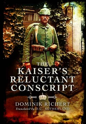 Read Online The Kaiser's Reluctant Conscript pdf