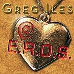 @E.R.O.S. | Greg Iles