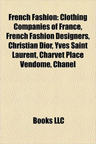 Amazon In Buy French Fashion Clothing Companies Of France French Fashion Designers French Models Christian Dior Yves Saint Laurent Book Online At Low Prices In India French Fashion Clothing Companies Of France