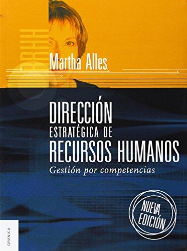 Direccion Estrategica De Recursos Humanos/ Strategic Management Of Human Resource: Gestion por Competencias/ Competency Management (Spanish Edition)