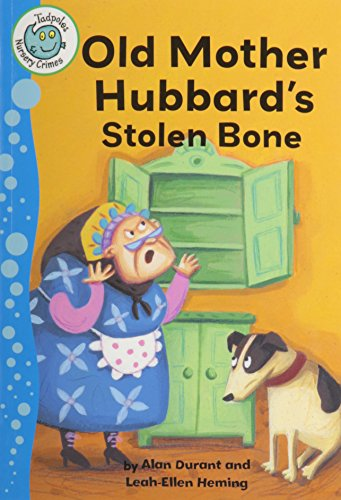 old-mother-hubbards-stolen-bone-tadpoles-nursery-crimes