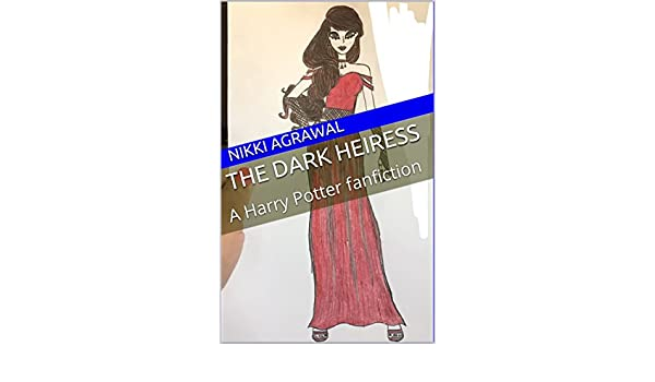 The Dark Heiress: A Harry Potter fanfiction - Kindle edition by