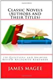 Classic Novels (Authors and Their Titles), James Magee, 1453691197