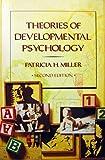 Theories of Developmental Psychology, Patricia H. Miller, 0716720027