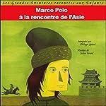 Marco Polo - A la rencontre de l'Asie | John Mac