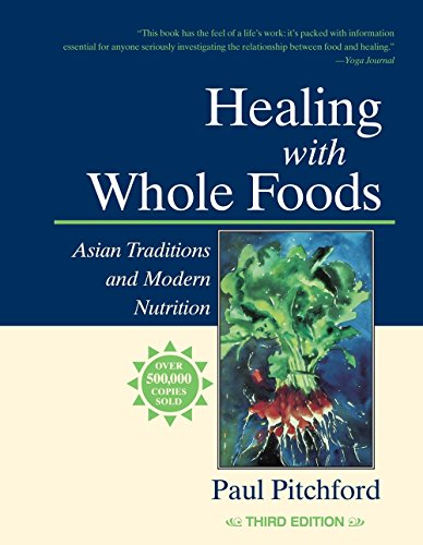 Healing With Whole Foods: Asian Traditions and Modern Nutrition (3rd Edition) (Whole Food Cookery)