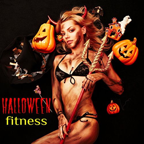 Halloween Fitness - Best Workout Music for Halloween, Electronic Scary Music for Parties and Exercise, Fitness, Cardio, Aerobics