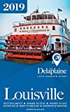 Louisville - The Delaplaine 2019 Long Weekend Guide