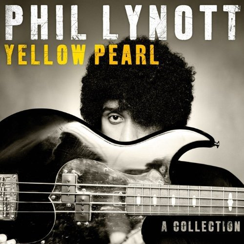 Yellow Pearl - A Collection -  Phil Lynott