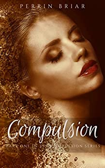 Compulsion: Part One by [Briar, Perrin]