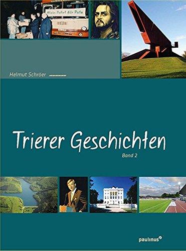 Trierer Geschichten: Band 2 Taschenbuch – 3. September 2018 Helmut Schröer Paulinus 3790219452 Geschichte; Geschichten