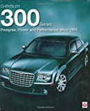 Chrysler 300 Series: Pedigree,Power and Performance Since 1955