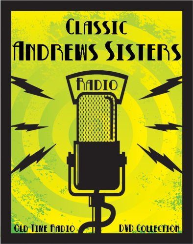 19 Classic Andrews Sisters Old Time Radio Broadcasts on DVD (over 9 hours 6 minutes running time)