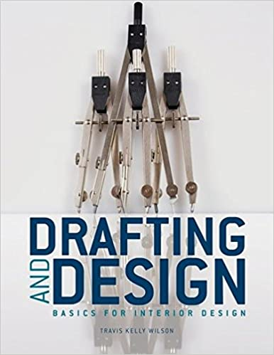 Drafting U0026 Design: Basics For Interior Design 1st Edition