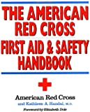 The American Red Cross First Aid and Safety Handbook